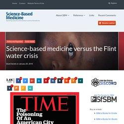 Science-based medicine versus the Flint water crisis