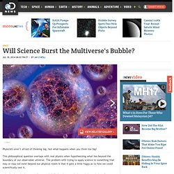 Will Science Burst the Multiverse's Bubble?