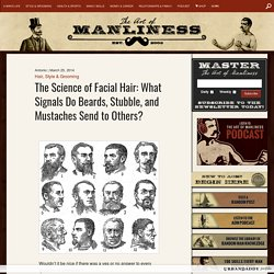 The Science of Facial Hair: What Signals Do Beards, Stubble, and Mustaches Send to Others?