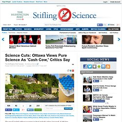 Science Cuts: Ottawa Views Pure Science As 'Cash Cow,' Critics Say