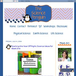 The Science Penguin: Starting the Year Off Right: Science Ideas for Week One