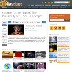 Science Fact or Fiction? The Plausibility of 10 Sci-Fi Concepts