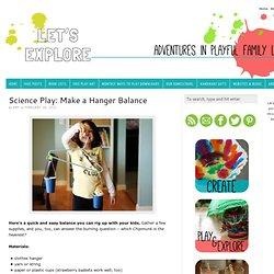 Science Play: Make a Hanger Balance