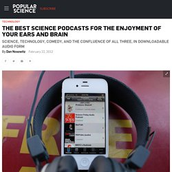 The Best Science Podcasts for the Enjoyment of Your Ears and Brain | Popular Science