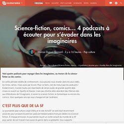 Science-fiction, comics... à écouter pour s'évader dans l'imaginaire