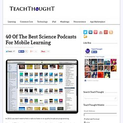 40 Of The Best Science Podcasts For Mobile Learning