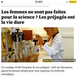 Les femmes ne sont pas faites pour la science ? Les préjugés ont la vie dure