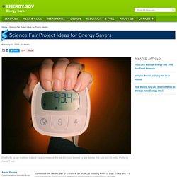 Science Fair Project Ideas for Energy Savers