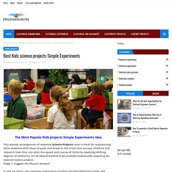 Best Kids science projects Simple Experiments