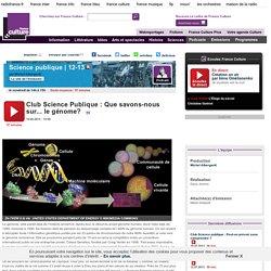 Club Science Publique : Que savons-nous sur... le génome?