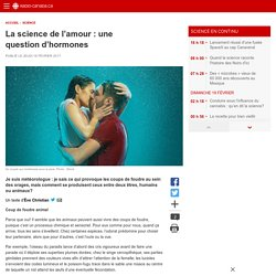 La science de l'amour : une question d'hormones
