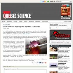 Québec Science - Vers un test sanguin pour dépister l'autisme?