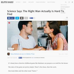 Science Says The Right Man Actually Is Hard To Find