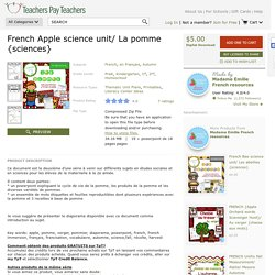 French Apple science unit/ La pomme {sciences} by Madame Emilie French resources