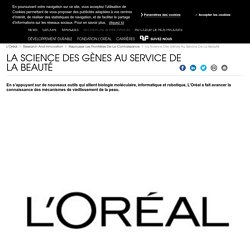 La science des gènes au service de la beauté : recherche anti-âge
