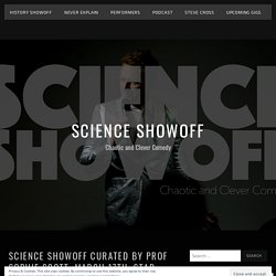 SCIENCE SHOWOFF curated by Prof Sophie Scott. March 17th, Star of Kings.