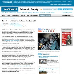 Time flows uphill for remote Papua New Guinea tribe - science-in-society - 31 May 2012