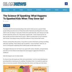 The Science Of Spanking: What Happens To Spanked Kids When They Grow Up?