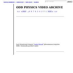 Science videos physics shorts: odd &weird - StumbleUpon