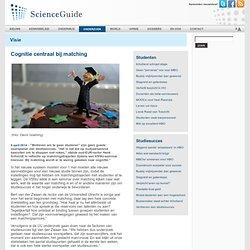 ScienceGuide: Cognitie centraal bij matching
