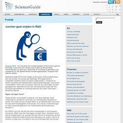 ScienceGuide - Juncker gaat snijden in R&D