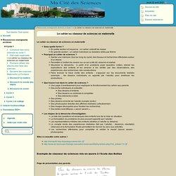 Ma Cité des Sciences [Le cahier ou classeur de sciences en maternelle] :..