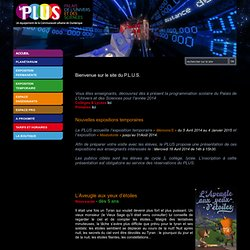 Le PLUS, Palais de l'Univers et des Sciences de Cappelle-la-Grande - Dunkerque, une immersion au coeur des Sciences de la Vie, de la Terre et de l'Univers