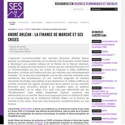 André Orléan : la finance de marché et ses crises — Sciences économiques et sociales