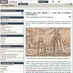 Sciences pour tous, épisode 5 : livres pour la jeunesse (1658-1850) 1/2