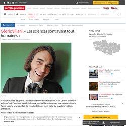 Cédric Villani. « Les sciences sont avant tout humaines » - France - LeTelegramme.fr