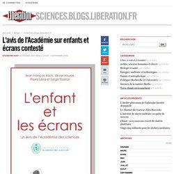 sciences.blogs.liberation.fr - L'avis de l'Académie sur enfants et écrans contesté - Libération.fr