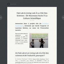 Fab Lab & Living Lab à la Cité des sciences : de nouveaux accès à la culture scientifique