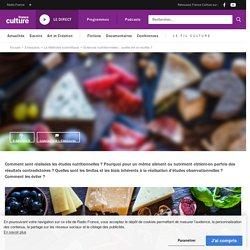 FRANCE CULTURE 14/11/19 LA METHODE SCIENTIFIQUE - Sciences nutritionnelles : quelle est la recette ?