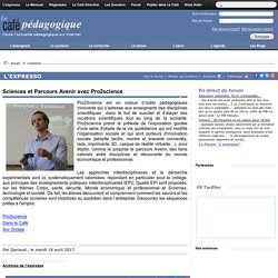 Sciences et Parcours Avenir avec Pro2science