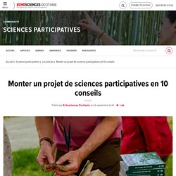 Monter un projet de sciences participatives en 10 conseils
