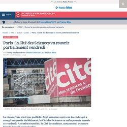 Paris : la Cité des Sciences va rouvrir partiellement vendredi