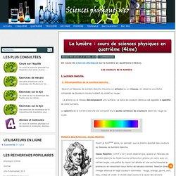La lumière : cours de sciences physiques en quatrième (4ème) .