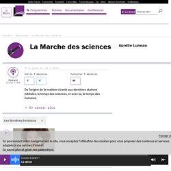La Marche des sciences : podcast et réécoute sur France Culture