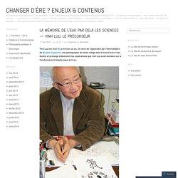 La mémoire de l'eau par-delà les sciences — Vinh Luu, le précurseur