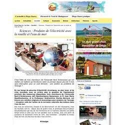 La tribune de Diego - Produire de l'électricité avec la rouille et l'eau de mer