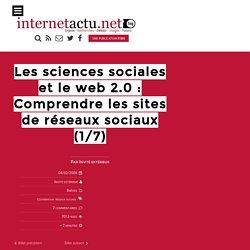 Les sciences sociales et le web 2.0 : Comprendre les sites de réseaux sociaux (1/7)