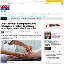 Dépistage de l'incompatibilité de rhésus mère-fœtus : la sécu ne réussit pas le test des économies - Sciencesetavenir.fr