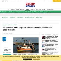 L'économie bleue regrette son absence des débats à la présidentielle - Sciencesetavenir.fr