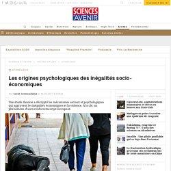 Les origines psychologiques des inégalités socio-économiques - Sciencesetavenir.fr