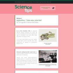 Sciencetips - 'Telle mère, telle fille'
