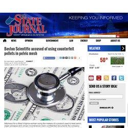 Boston Scientific accused of using counterfeit pellets in pelvic