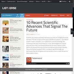 10 Recent Scientific Advances That Signal The Future