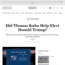 Did Thomas Kuhn Help Elect Donald Trump? - Scientific American Blog Network