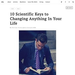 23 Scientific Keys to Changing Anything In Your Life - Fierce Gentleman