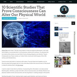 10 Scientific Studies That Prove Consciousness Can Alter Our Physical World